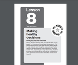 My Future-My Choice Lesson 8: Making Healthy Decisions