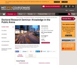 Doctoral Research Seminar: Knowledge in the Public Arena, Spring 2007