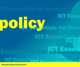 ICT Essentials for Teachers - Effects of Policy on the Classroom and Vice Versa