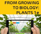 """""""From Growing to Biology: Plants 1e"""""""