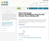 School Librarians Advancing STEM Learning, Faculty Fellows, Year 2, Webinar #5
