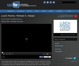 Lunch Poems: Michael S. Harper