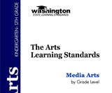 Washington State The Arts Learning Standards: Media Arts
