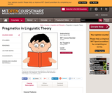 Pragmatics in Linguistic Theory, Spring 2010