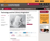 Technology and the Literary Imagination, Spring 2008