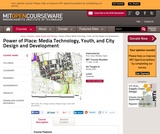 Power of Place: Media Technology, Youth, and City Design and Development, Spring 2001