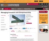 Managing Innovation and Entrepreneurship, Spring 2008