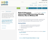 School Librarians Advancing STEM Learning, Faculty Fellows, Year 3, Webinar #1