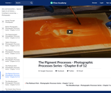 The Pigment Processes - Photographic Processes Series - Chapter 8 of 12