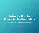 Introduction to Financial Mathematics: Concepts and Computational Methods