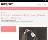 Life Story: Zitkala-Sa, aka Gertrude Simmons Bonnin (1876-1938)