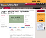 Topics in Linguistics: Creole Languages and Caribbean Identities, Spring 2004