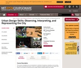 Urban Design Skills: Observing, Interpreting, and Representing the City, Fall 2004