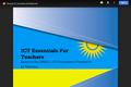 ICT Essentials for Teachers Curriculum Guide