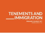 Tenements and Immigration Primary Source Set