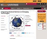 Integrating Doctoral Seminar on Emerging Technologies, Fall 2005