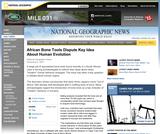 African Bone Tools Dispute Key Idea About Human Evolution