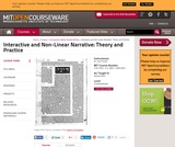 Interactive and Non-Linear Narrative: Theory and Practice, Spring 2004
