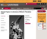 "Special Topics in Literature: Milton's ""Paradise Lost"", January (IAP) 2008"