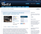 GOES-R Launch Workshop for Broadcast Meteorologists, November 2016