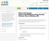 School Librarians Advancing STEM Learning, Faculty Fellows, Year 2, Webinar #3